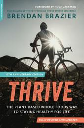 Thrive, 10th Anniversary Edition: The Planet-Based Whole Foods Way to Staying Healthy for Life