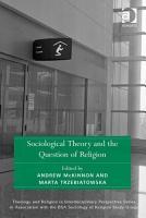 Sociological Theory and the Question of Religion PDF