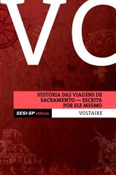 Voltaire - História das viagens de sacramento escrita por ele mesmo