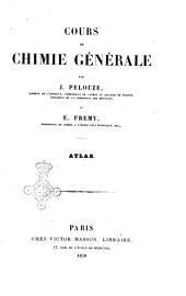 Cours de chimie generale par J. Pelouze et E. Fremy: Atlas