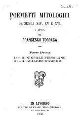 Poemetti mitologici de' secoli XIV, XV e XVI: Volume 1