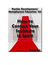 How to Contact Your Soulmate in Spirit