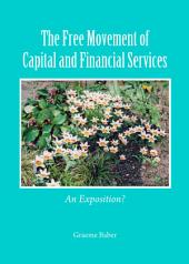 The Free Movement of Capital and Financial Services: An Exposition?
