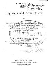 A Manual for Engineers and Steam Users: with Tables of Performance of the Harris-Corliss Engine: Duty of Pumping Engines, Economy of Boilers and Furnaces, Steam Boiler Explosions Strength of Materials ...