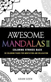 Awesome Mandalas II: Coloring Strikes Back