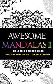 Awesome Mandalas II: Coloring Strikes Back