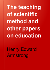 The Teaching of Scientific Method and Other Papers on Education