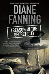 Treason in the Secret City: A World War Two mystery set in Tennessee