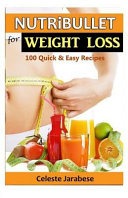Nutribullet Recipes for Weight Loss Book