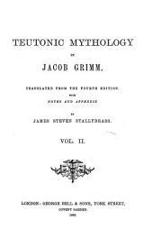 Teutonic mythology, tr. by J.S. Stallybrass: Volume 2