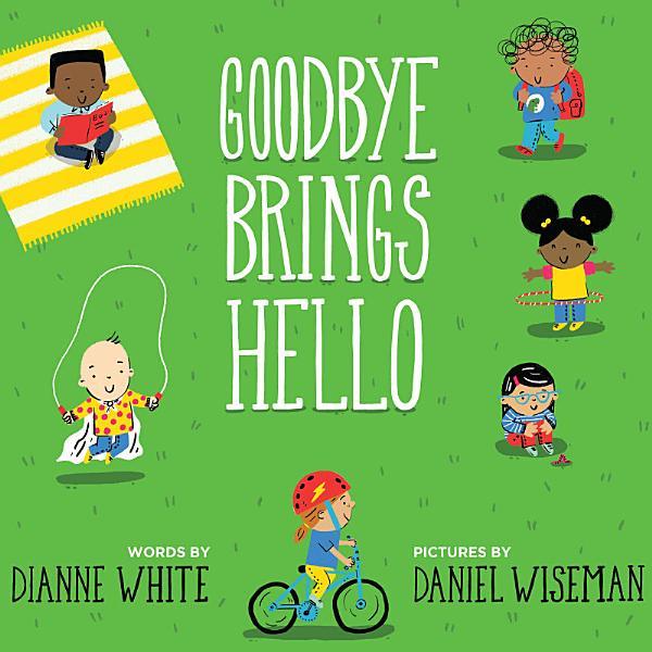 Download Goodbye Brings Hello Book