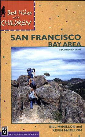 Best Hikes with Children in the San Francisco Bay Area  2nd Ed  PDF