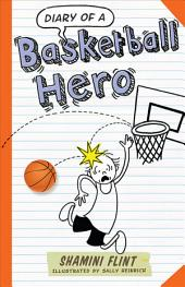 Diary of a Basketball Hero