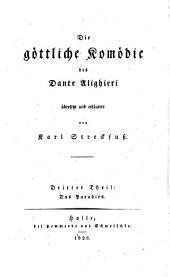 Die Goettliche Komoedie des Dante Alighieri ubersetzt und erlautert von Karl Streckfuss erster [- dritter] Theil: Das Paradies des Dante Alighieri ubersetzt und erlautert von Karl Streckfuss, Band 3