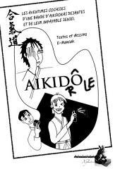 Aikidrôle: Les aventures cocasses d'une bande d'aikidokas déjantés et de leur impayable Sensei