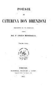 Poesie di Caterina Bon Brenzoni precedute da una biografia scritta dal Dr Angela Messedaglia. [With a portrait.]