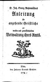 D. J. G. Rosenmüller's Anleitung für angehende Geistliche zur weisen und gewissenhaften Verwaltung ihres Amts