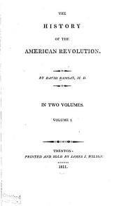 The History of the American Revolution: Volume 1