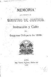 Memoria que presenta el ministro de justicia, instrucción y culto al congreso ordinario de 1899