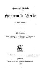 Emanuel Geibels gesammelte Werke: in acht Bänden, Bände 5-6