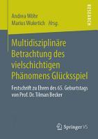 Multidisziplin  re Betrachtung des vielschichtigen Ph  nomens Gl  cksspiel PDF