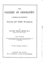 The Gallery of Geography: A Pictorial and Descriptive Tour of the World, Volume 1