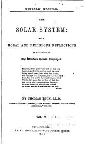 The Solar System: with Moral and Religious Reflections in Reference to the Wonders Therein Displayed