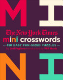 The New York Times Mini Crosswords  150 Easy Fun Sized Puzzles PDF