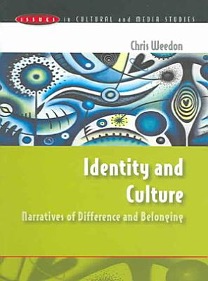 Identity And Culture  Narratives Of Difference And Belonging