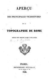 Aperçu des principales vicissitudes de la topographie de Rome depuis son origine jusqu'à nos jours