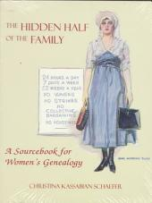 The Hidden Half of the Family: A Sourcebook for Women's Genealogy