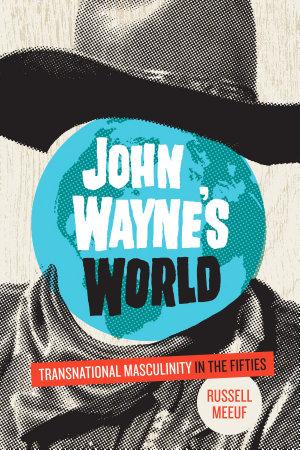 John Wayne   s World PDF