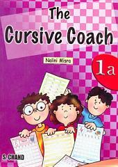 The Cursive Coach Book 1A