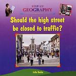 Should the High Street be Closed to Traffic?