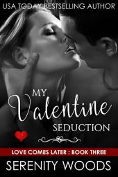 My Valentine Seduction: A Sexy Christmas Billionaire Romance