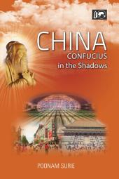 China: Confucius in the Shadows: Confucius in the Shadows