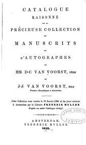 Catalogue raisonné de la précieuse collection de manuscrits et d'autographes de MM.D.-C. van Voorst, père, et J.-J. van Voorst, fils ...