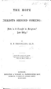 The Hope of Christ's Second Coming: how is it Taught in Scripture? and Why?.