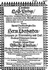 Christliche Leich-Predigt, Uber die Wort 1. Joh. 3. v. 2. ... Gehalten Als deß ... Herrn Eberharden, Hertzogen zu Würtemberg und Teck ... Dritthalb-Jähriger Printz, Albrecht Christian, (Welcher Dienstags den 20. Januarii, Anno 1663. ... entschlaffen) Sambstags den 24. ermeldten Monats ... beygesetzet worden