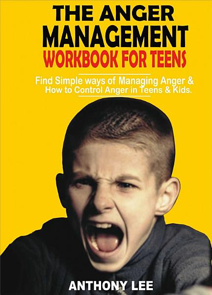 The Anger Management Workbook for Teens