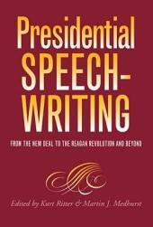 Presidential Speechwriting: From the New Deal to the Reagan Revolution and Beyond