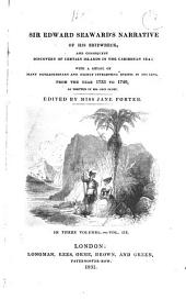 Sir Edward Seward's Narrative of His Shipwreck: And Consequent Discovery of Certain Islands in the Caribbean Sea: with a Detail of Many Extraordinary and Highly Interesting Events in His Life, from the Year 1733 to 1749, as Written in His Own Diary, Volume 3
