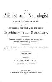 The Alienist and Neurologist: Volume 8