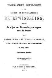 Voornaamste bepalingen op de binnen- en buitenlandsche briefwisseling, benevens de wijze van verzending en opgave van de porten ... ten postkantore Rotterdam: 1 Julij 1862, Volume 1