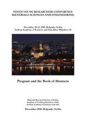 Program and the Book of Abstracts   Ninth Young Researchers Conference Materials Sciences and Engineering  December 20   22  2010  Belgrade  Serbia PDF