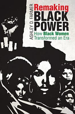 Remaking Black Power