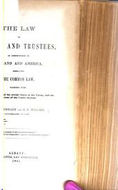 The Law of Trusts and Trustees: As Administered in England and America, Embracing the Common Law, Together with the Statute Laws of the Several States of the Union, and the Decisions of the Courts Thereon