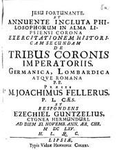 Exercitationem hist. secundam de tribus coronis imperatoriis, Germanica, Lombardica atque Romana
