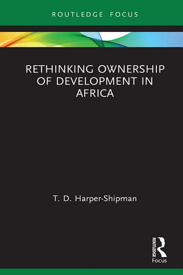 Rethinking Ownership of Development in Africa PDF
