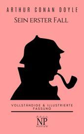 Sherlock Holmes – Sein erster Fall und andere Detektivgeschichten: Vollständige & Illustrierte Fassung, Ausgabe 2